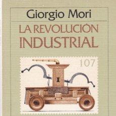 Libros de segunda mano: GIORGIO MORI - LA REVOLUCION INDUSTRIAL - EDITORIAL GRIJALBO 1983. Lote 121861207