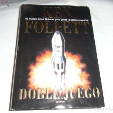 Libros de segunda mano: KEN FOLLET, DOBLE JUEGO, GRIJALBO. Lote 121957731