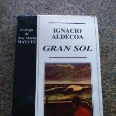 Libros de segunda mano: GRAN SOL -- IGNACIO ALDECOA -- EDITORIAL NOGUER 1996 --. Lote 121970031