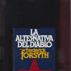 Libros de segunda mano: LA ALTERNATIVA DEL DIABLO FREDERICK FORSYTH EDIT CIRCULO DE LECTORES 486 PAGINAS AÑO1979 LL2250. Lote 121972055