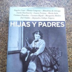 Libros de segunda mano: HIJAS Y PADRES -- VARIOS AUTORES -- MARTINEZ ROCA 1999 -- . Lote 121974275