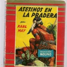 Libros de segunda mano: COLECCIÓN MOLINO. Nº 37. ASESINOS EN LA PRADERA. KARL MAY. EDITORIAL MOLINO 1956. (P/C27). Lote 118464275