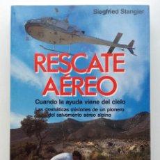 Libros de segunda mano: RESCATE AEREO - CUANDO LA AYUDA VIENE DEL CIELO - SIEGFRIED STANGIER - MARTINEZ ROCA. Lote 122034335