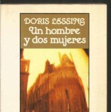 Libros de segunda mano: DORIS LESSING. UN HOMBRE Y DOS MUJERES. SEIX BARRAL. Lote 122043051