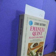Libros de segunda mano: EMANUEL QUINT. EL LOCO EN CRISTO. HAUPTMANN, GERHART. ED. BRUGUERA. BARCELONA 1975. Lote 122059107
