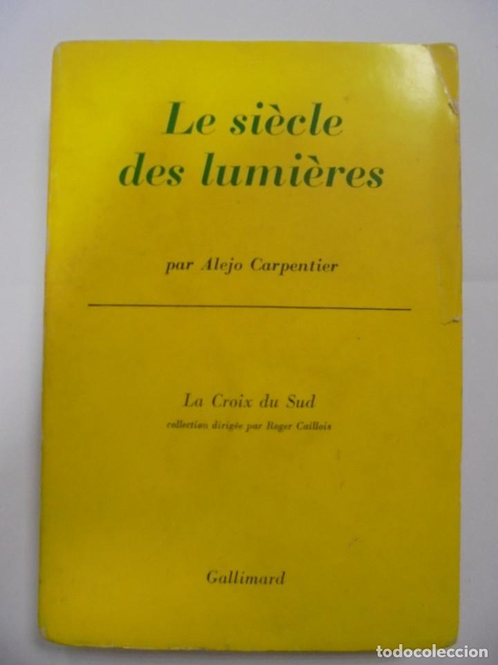 LE SIÈCLE DES LUMIÈRES. ALEJO CARPENTIER. EDICION GALLIMARD. 1º EDICION. DEDICATORIA DEL AUTOR. 1962 (Libros de Segunda Mano (posteriores a 1936) - Literatura - Narrativa - Otros)