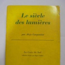 Libros de segunda mano: LE SIÈCLE DES LUMIÈRES. ALEJO CARPENTIER. EDICION GALLIMARD. 1º EDICION. DEDICATORIA DEL AUTOR. 1962. Lote 122060931