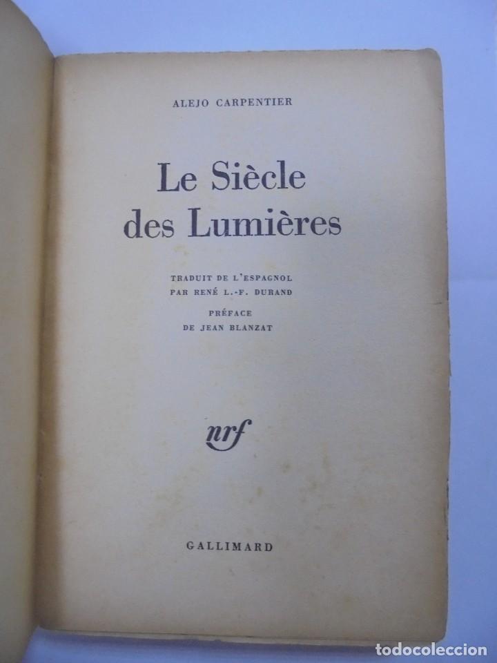 Libros de segunda mano: LE SIÈCLE DES LUMIÈRES. ALEJO CARPENTIER. EDICION GALLIMARD. 1º EDICION. DEDICATORIA DEL AUTOR. 1962 - Foto 4 - 122060931