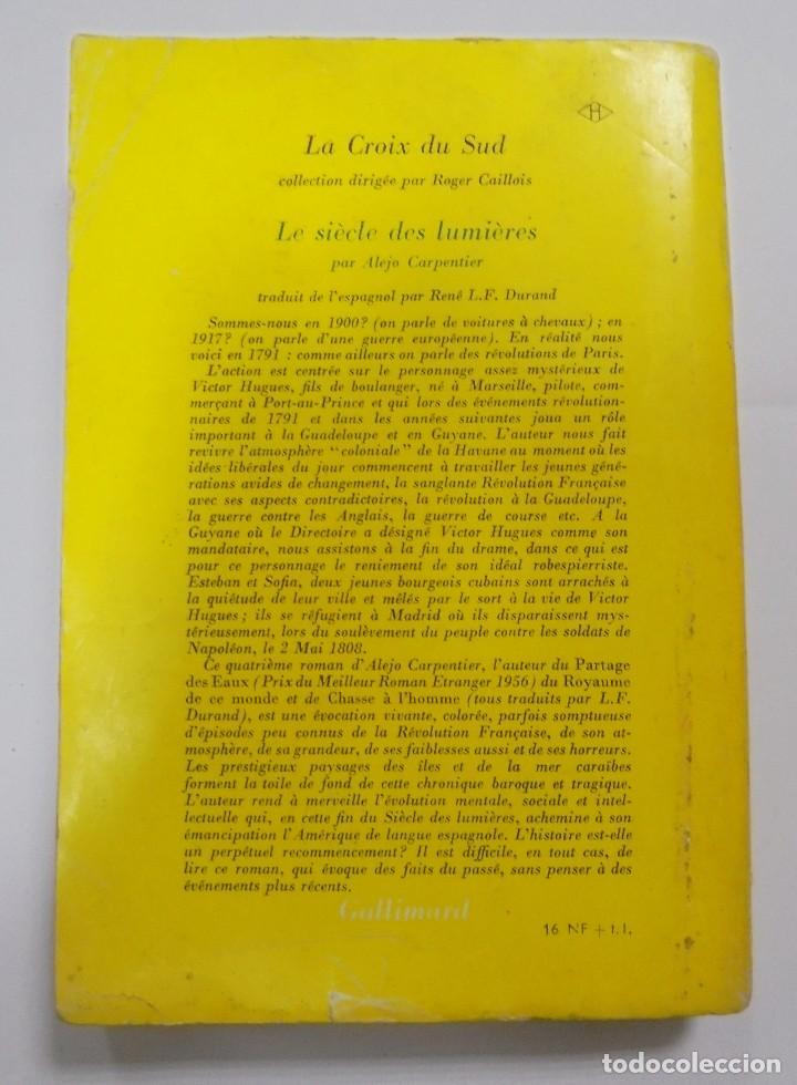 Libros de segunda mano: LE SIÈCLE DES LUMIÈRES. ALEJO CARPENTIER. EDICION GALLIMARD. 1º EDICION. DEDICATORIA DEL AUTOR. 1962 - Foto 9 - 122060931