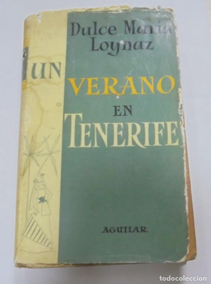 UN VERANO EN TENERIFE. DULCE MARIA LOYNAZ. 1958. AGUILAR. 1º EDICION. DEDICATORIA. VER (Libros de Segunda Mano (posteriores a 1936) - Literatura - Narrativa - Otros)