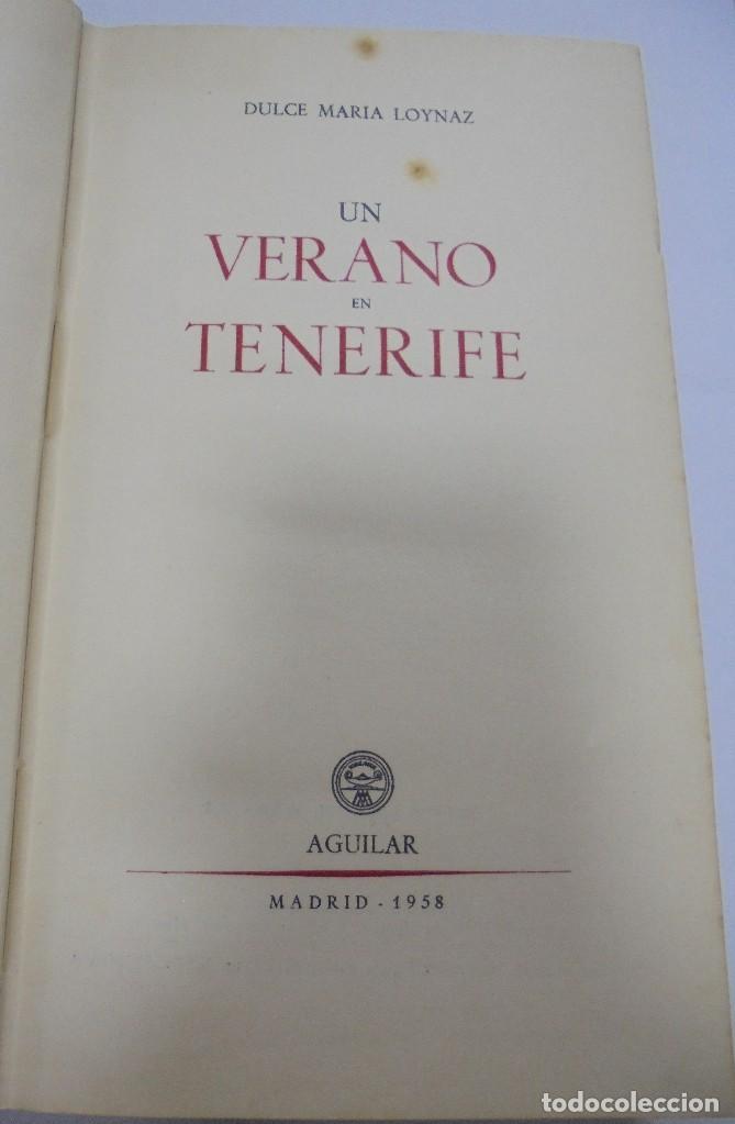 Libros de segunda mano: UN VERANO EN TENERIFE. DULCE MARIA LOYNAZ. 1958. AGUILAR. 1º EDICION. DEDICATORIA. VER - Foto 4 - 122062335