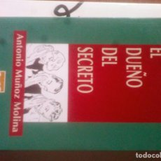 Libros de segunda mano: EL DUEÑO DEL SECRETO - ANTONIO MUÑOZ MOLINA. Lote 122076323
