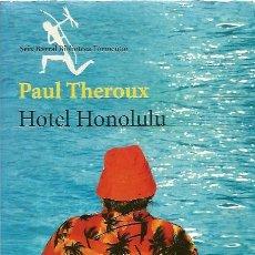 Libros de segunda mano: HOTEL HONOLULU - PAUL THEROUX - SEIX BARRAL - MUY BUEN ESTADO. Lote 122132071
