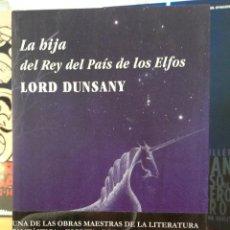 Libros de segunda mano: LA HIJA DEL REY DEL PAIS DE LOS ELFOS. LORD DUNSANY. ALFABIA. Lote 122133707
