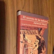 Libros de segunda mano: EL SECRETO DE LAS ÁNFORAS. ADRIENNE MAYOR. GRIJALBO. TAPA DURA. BUEN ESTADO. RARO. Lote 122151315