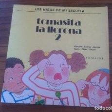 Libros de segunda mano: TOMASITA LA LLORONA 2. ESTHER JAUME. FLORA FIACRE. POMAIRE. GRAPA. BUEN ESTADO. INFANTIL. RARO. Lote 122180875