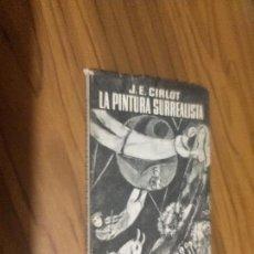 Livros em segunda mão: LA PINTURA SURREALISTA. J.E. CIRLOT. SEIX BARRAL. RÚSTICA. BUEN ESTADO. Lote 122233535