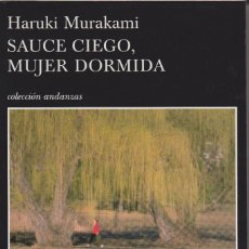 Libros de segunda mano: SAUCE CIEGO, MUJER DORMIDA. HARUKI MURAKAMI. Lote 122274735