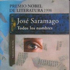 Libros de segunda mano: TODOS LOS NOMBRES. JOSÉ SARAMAGO. Lote 122275091