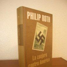 Libros de segunda mano: PHILIP ROTH: LA CONJURA CONTRA AMÉRICA (MONDADORI, 2005) MUY BUEN ESTADO. TAPA DURA.. Lote 122277319
