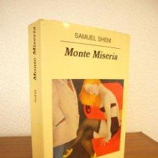 Libros de segunda mano: SAMUEL SHEM: MONTE MISERIA (ANAGRAMA, 2000) PRIMERA EDICIÓN. RARO.. Lote 140606388