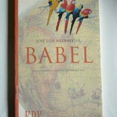 Libros de segunda mano: BABEL - JOSE LUIS MEDIAVILLA - PREMIO DE NOVELA CASINO DE MIERES 1998. Lote 122478615