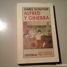 Libros de segunda mano: JAMES SCHUYLER. ALFRED Y GINEBRA. 1ª EDICIÓN 2006. INTRO: JOHN ASHBERY. NARRATIVA NORTEAMERICANA.. Lote 122487531