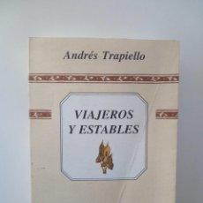 Libros de segunda mano: VIAJEROS Y ESTABLES - ANDRÉS TRAPIELLO (RAREZA). Lote 122827007