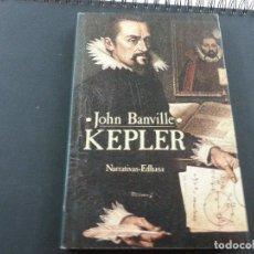 Libros de segunda mano: KEPLER-JOHN BANVILLE-NARRATIVAS EDHASA-N 3. Lote 180098840