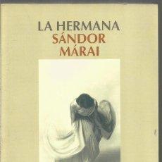 Libros de segunda mano: SANDOR MARAI. LA HERMANA. SALAMANDRA. Lote 122992283