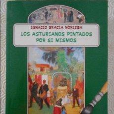 Libros de segunda mano: LOS ASTURIANOS PINTADOS POR SI MISMOS. IGNACIO GRACIA NORIEGA. GRUPO EDITORIAL ASTURIANO, GEA. PRESE. Lote 123115963