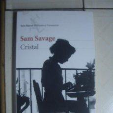 Libros de segunda mano: CRISTAL, DE SAM SAVAGE. SEIX BARRAL, 2012. . Lote 123399463