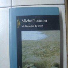 Libros de segunda mano: MEDIANOCHE DE AMOR, DE MICHEL TOURNIER. ALFAGUARA, 2003. . Lote 123399483