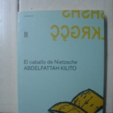Libros de segunda mano: EL CABALLO DE NIETZSCHE, DE ABDELFATTAH KILITO. LOSADA, 2005. . Lote 123399539