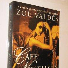 Libros de segunda mano: CAFE NOSTALGIA - ZOE VALDES *. Lote 123585067