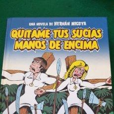 Libros de segunda mano: QUÍTAME TUS SUCIAS MANOS DE ENCIMA - HERNÁN MIGOYA. Lote 124025423