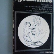 Libros de segunda mano: LIBRO AFRODISIACO - ANAÏS NIN - ILUSTRADO POR JOHN BOYCE - EDITORIAL AYMÁ - 1979. Lote 124234379