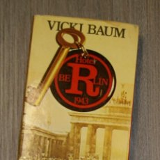 Libros de segunda mano: HOTEL BERLÍN 1943 VICKI BAUM . Lote 124268851