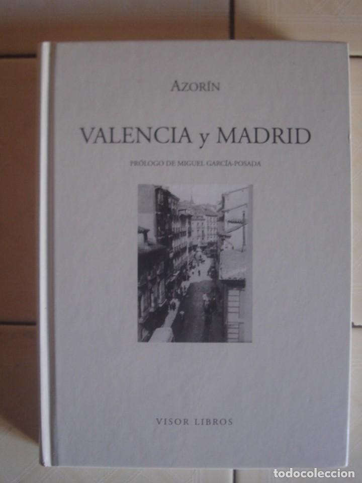 VALENCIA Y MADRID, DE AZORÍN. VISOR LIBROS, 2005 (Libros de Segunda Mano (posteriores a 1936) - Literatura - Narrativa - Otros)