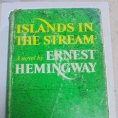 Libros de segunda mano: ISLANDS IN THE STREAM. ERNEST HEMINGWAY. . CON SOBRECUBIERTA. CHARLES SCRIBNER`S. SONS. 1970.. Lote 124491843