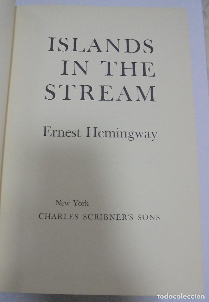 Libros de segunda mano: ISLANDS IN THE STREAM. ERNEST HEMINGWAY. . CON SOBRECUBIERTA. CHARLES SCRIBNER`S. SONS. 1970. - Foto 3 - 124491843