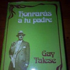 Libros de segunda mano: HONRARÁS A TU PADRE. GAY TALESE. EST6B6. Lote 124578971