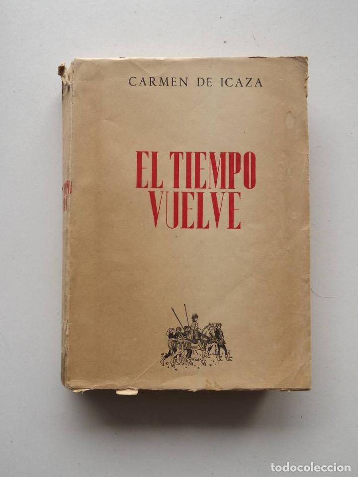 1945, EL TIEMPO VUELVE, CARMEN DE ICAZA (Libros de Segunda Mano (posteriores a 1936) - Literatura - Narrativa - Otros)