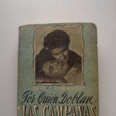 Libros de segunda mano: 1956, POR QUIÉN DOBLAN LAS CAMPANAS, ERNEST HEMINGWAY. Lote 124585339