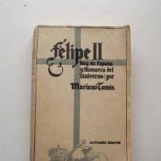 Libros de segunda mano - 1942, Felipe II, Rey de España y Monarca del Universo, Mariano Tomás - 124586423