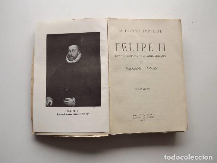 Libros de segunda mano: 1942, Felipe II, Rey de España y Monarca del Universo, Mariano Tomás - Foto 2 - 124586423
