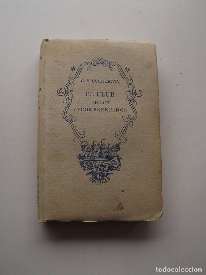 1941, EL CLUB DE LOS INCOMPRENDIDOS, G. K. CHESTERTON (Libros de Segunda Mano (posteriores a 1936) - Literatura - Narrativa - Otros)