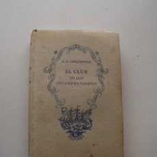 Libros de segunda mano: 1941, EL CLUB DE LOS INCOMPRENDIDOS, G. K. CHESTERTON. Lote 124587579
