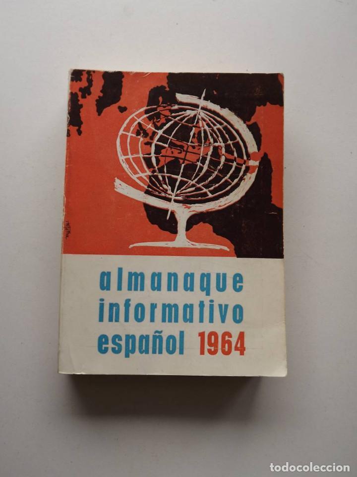 1964, ALMANAQUE INFORMATIVO ESPAÑOL (Libros de Segunda Mano (posteriores a 1936) - Literatura - Narrativa - Otros)