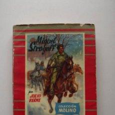 Libros de segunda mano: 1955, MIGUEL STROGOFF, JULIO VERNE, COLECCIÓN MOLINO. Lote 124589007